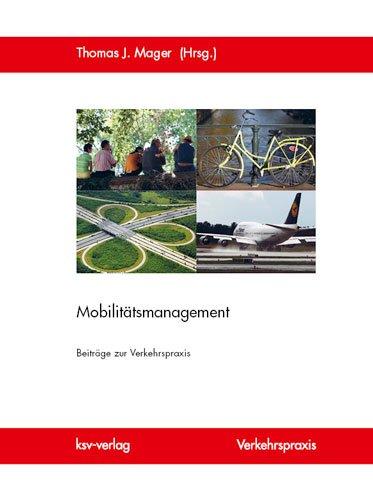 Mager, Thomas J. (Hg.) - Mobilitätsmanagement: Beiträge zur Verkehrspraxis