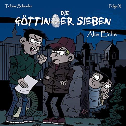 Schrader , Tobias - Die Göttinger Sieben: Alte Eiche (Folge X)