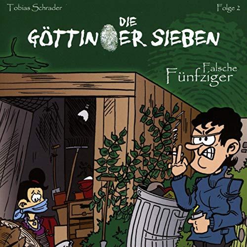 Die Göttinger Sieben - 2: Falsche Fünfziger (Tobias Schrader)