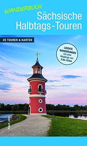 Jahn, Klaus - Wanderbuch Sächsische Halbtags-Touren