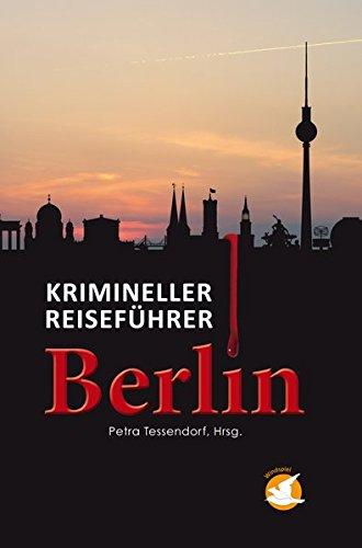Tessendorf, Petra - Krimineller Reiseführer Berlin