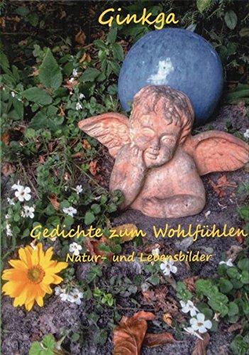 Ginkga - Gedichte zum Wohlfühlen: Natur- und Lebensbilder
