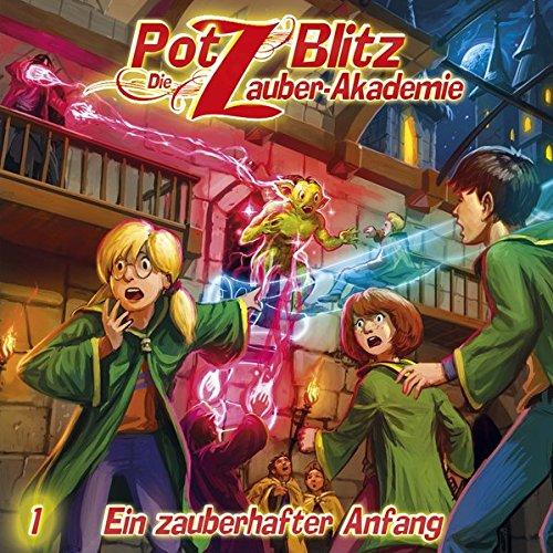 Potz Blitz - Die Zauber-Akademie - 01 - Ein zauberhafter Anfang