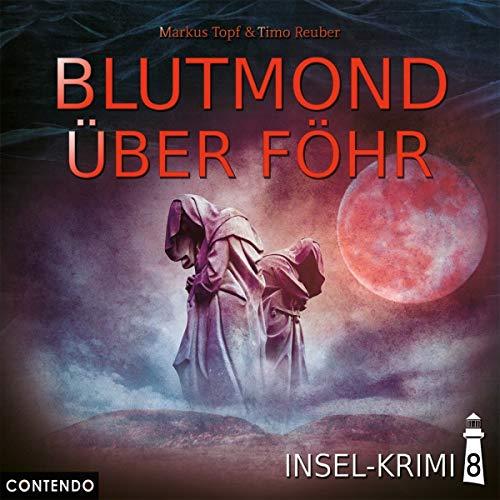 Topf , Markus & Reuber , Timo - Insel-Krimi 08 - Blutmond über Föhr