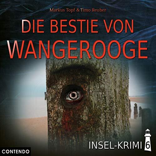 Topf , Markus & Reuber , Timo - Die Bestie von Wangerooge (Insel-Krimi 6)