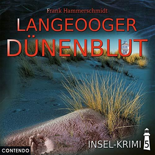 Hammerschmidt , Frank - Insel-Krimi 5: Langeooger Dünenblut