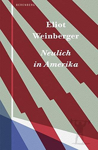 Weinberger, Eliot - Neulich in Amerika