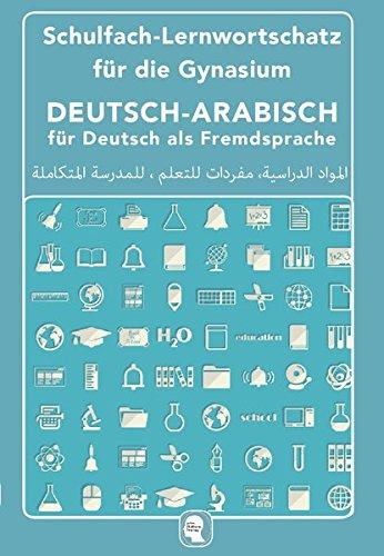 Noor, Nazrabi - Schulfach-Lernwortschatz für die Gymnasien: Deutsch-Arabisch für Deutsch als Fremdsprache