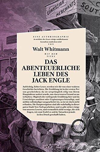 Whitman, Walt - Das abenteuerliche Leben des Jack Engle
