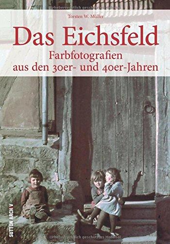 Müller, Torsten W. - Das Eichsfeld