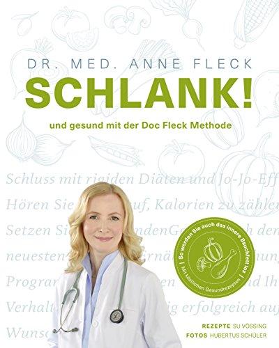 Fleck, Anne - Schlank! und gesund mit der Doc Fleck Methode