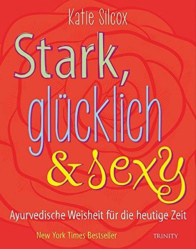 Silcox, Katie - Stark, glücklich & sexy