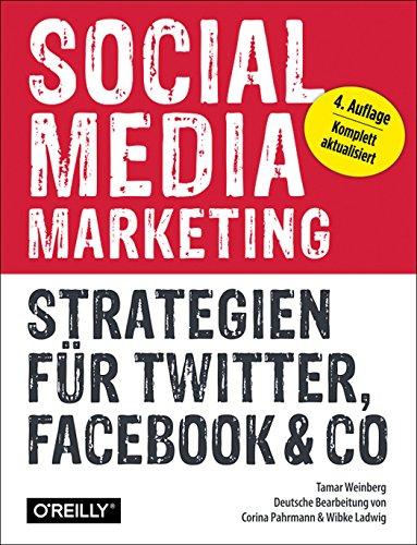 Weinberg, Tamar - Social Media Marketing - Strategien für Twitter, Facebook & Co