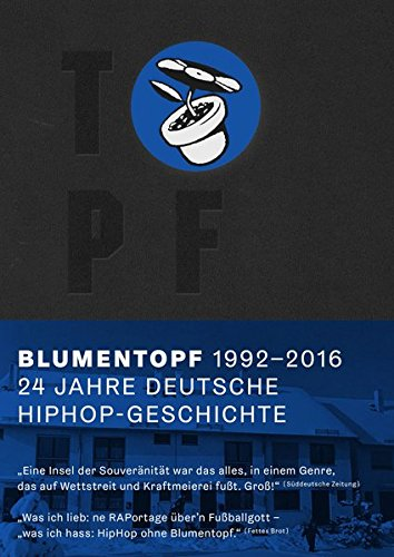 Bohn, Jenny (Hrsg.) - Blumentopf - 1992 - 2016 24 Jahre deutsche Hip-Hop-Geschichte