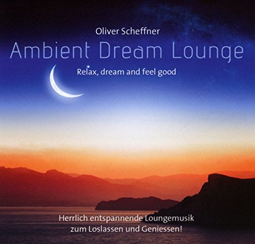 Scheffner , Oliver - Ambient Dream Lounge
