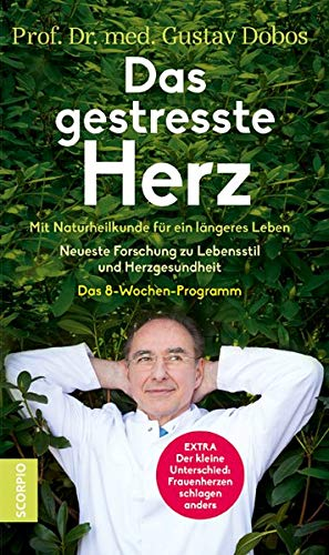 Dobos, Prof. Dr. med Gustav - Das gestresste Herz