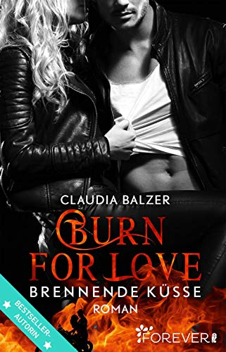 Balzer, Claudia - Burn for Love - Brennende Küsse