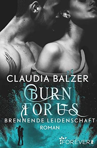 Balzer, Claudia - Burn for Us - Brennende Leidenschaft