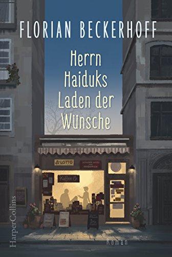 Beckhoff, Florian - Herrn Haiduks Laden der Wünsche