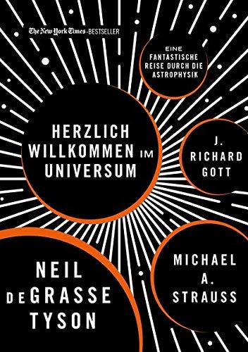 DeGrasse Tyson, Neil - Herzlich willkommen im Universum - Eine fantastische Reise durch die Astrophysik