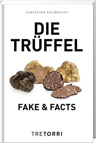 Volbracht, Christian - Die Trüffel: Fake & Facts