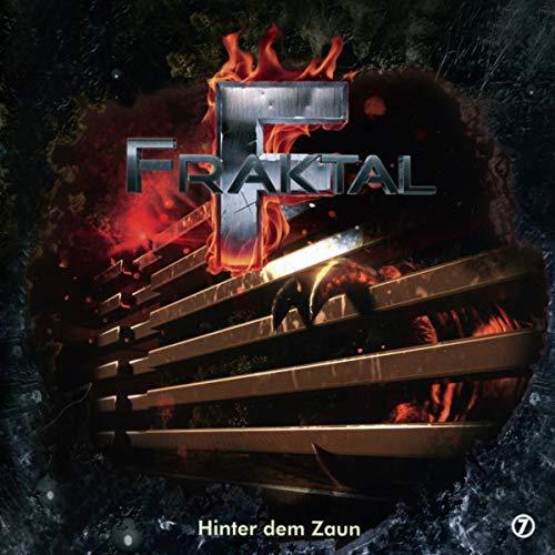 Fraktal - 7 - Hinter dem Zaun