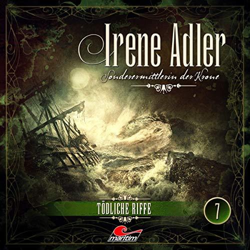 Irene Adler - Sonderermittlerin der Krone - 07 - Tödliche Riffe