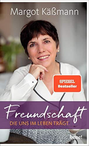 Margot Käßmann - Freundschaft, die uns im Leben trägt