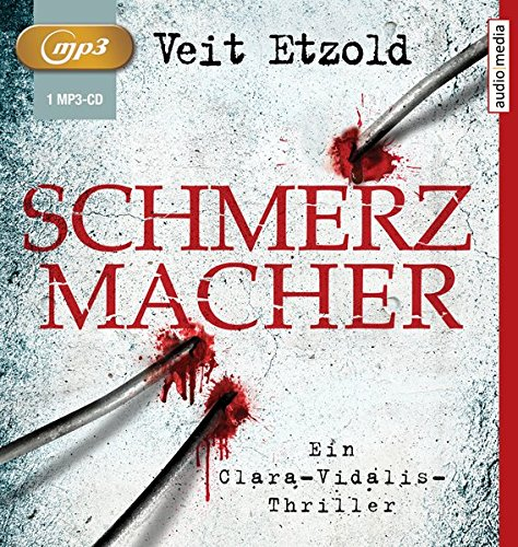 Etzold , Veit - Schmerzmacher: Ein Clara-Vidalis-Thriller (mp3-CD)