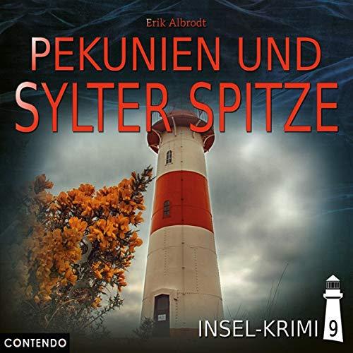 Albrodt , Erik - Insel-Krimi 09: Pekunien und Sylter Spitze