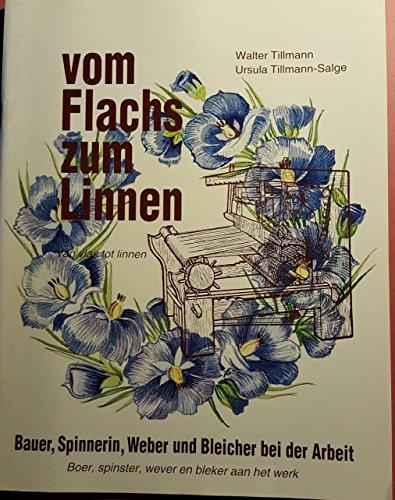 Tillmann, Walter / Tillmann-Salge, Ursula -  Vom Flachs zum Linnen: Bauer, Spinnerin, Weber und Bleicher bei der Arbeit