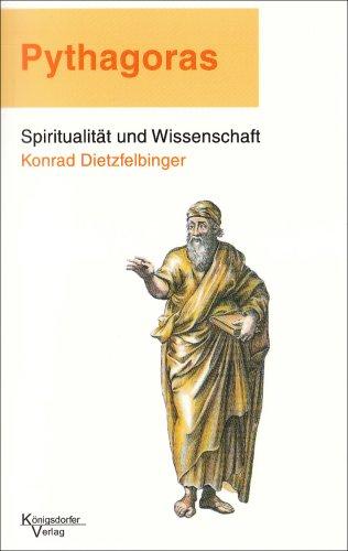 Dietzfelbinger, Konrad - Pythagoras - Spiritualität und Wissenschaft