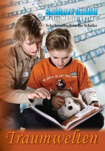 -- - Schüler schreiben für Schüler: Traumwelten