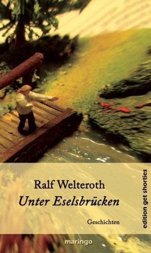 Welteroth, Ralf - Unter Eselsbrücken: Geschichten