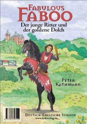 Kathmann, Peter - Fabulous Faboo: Der junge Ritter und der goldene Dolch (deutsch-englisch)