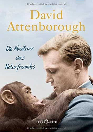 Attenborough, David - Die Abenteuer eines Naturfreundes