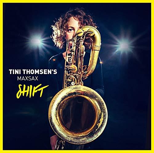 Tini Thomsen's Maxsax - Shift