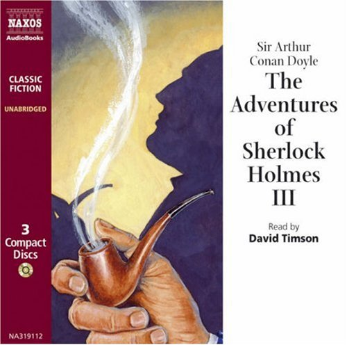 Doyle , Sir Arthur Conan - The Adventures Of Sherlock Holmes III (David Timson)