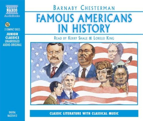 Chesterman , Barnaby - Famous Americans In History (Junior Classics)