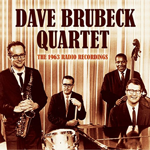 Brubeck , Dave (Quartet) - The 1963 Radio Broadcast